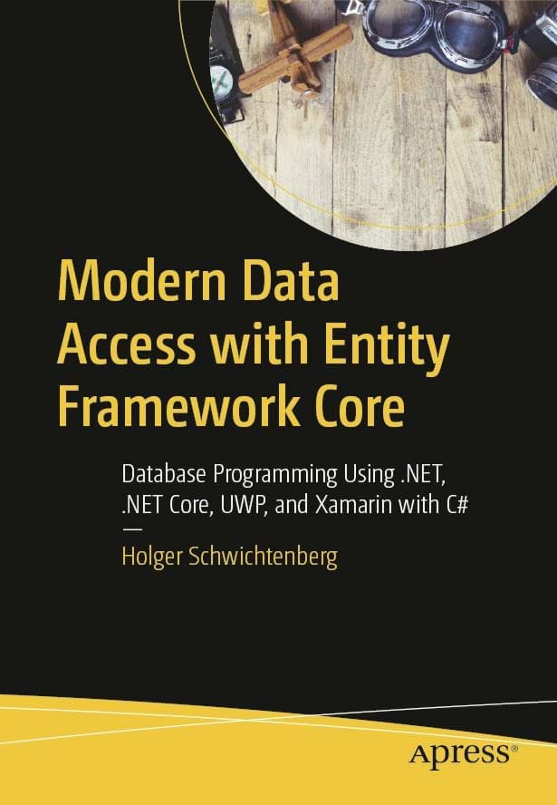 Modern Data Access with Entity Framework Core: Database Programming Using .NET, .NET Core, UWP, and Xamarin with C# (Apress, 2018)